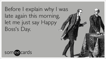 work-bad-emplyee-boss-bosss-day-ecards-someecards