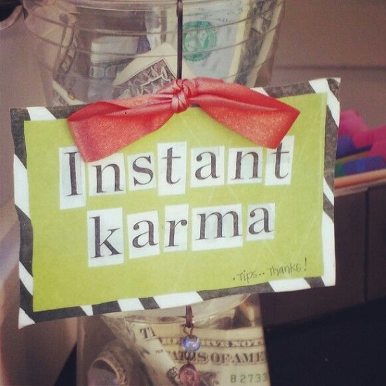 Instant karma. Just add hot water and stir.